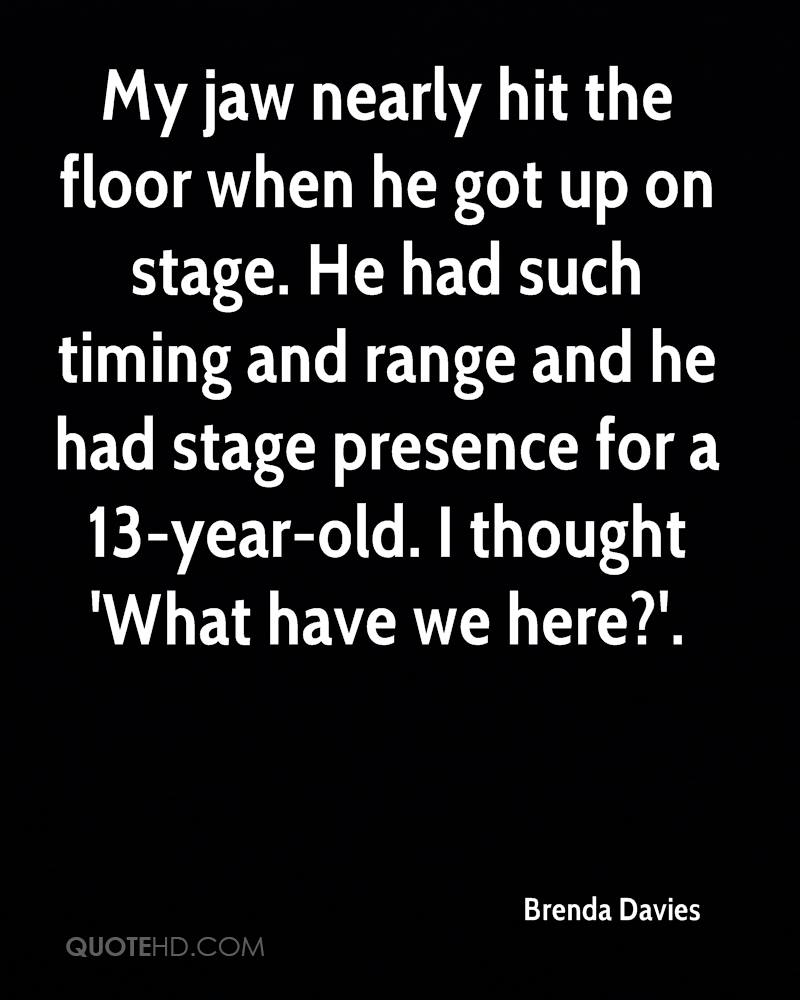 My jaw nearly hit the floor when he got up on stage. He had such timing and range and he had stage presence for a 13-year-old. I thought 'What have we here?'.