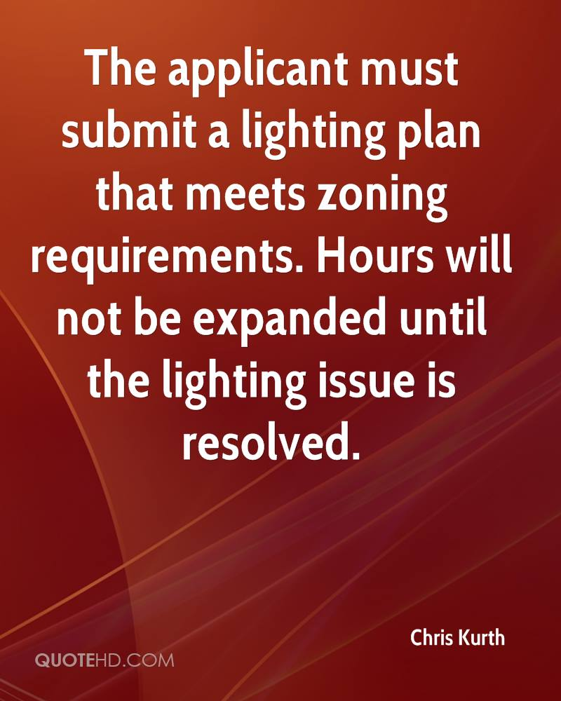 The applicant must submit a lighting plan that meets zoning requirements. Hours will not be expanded until the lighting issue is resolved.