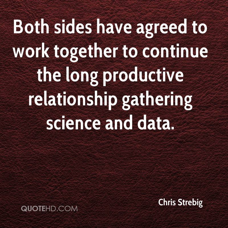 Both sides have agreed to work together to continue the long productive relationship gathering science and data.