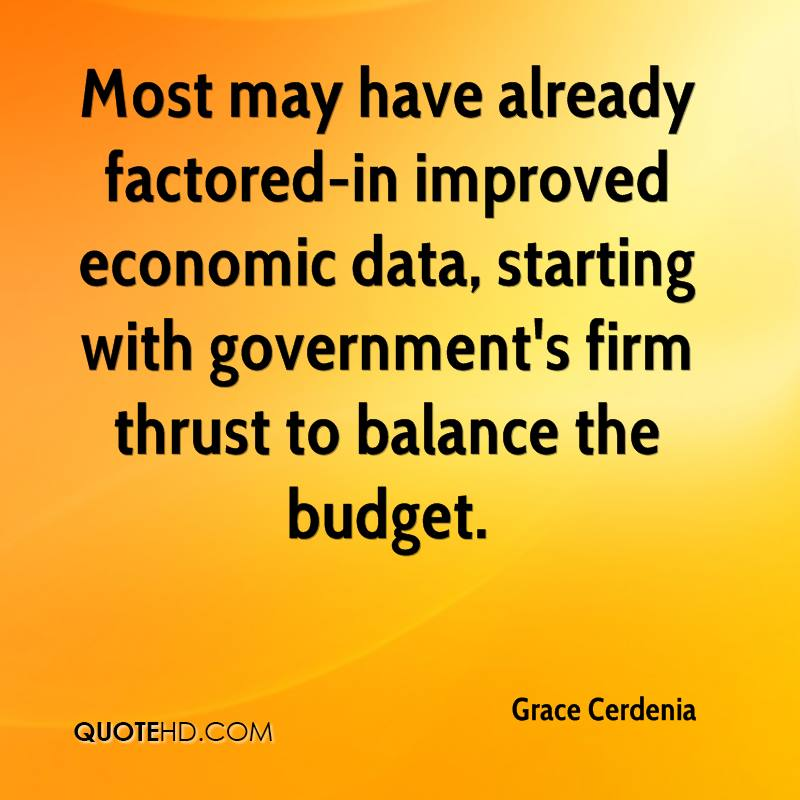 Most may have already factored-in improved economic data, starting with government's firm thrust to balance the budget.