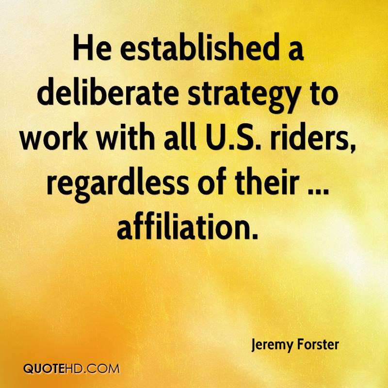 He established a deliberate strategy to work with all U.S. riders, regardless of their ... affiliation.