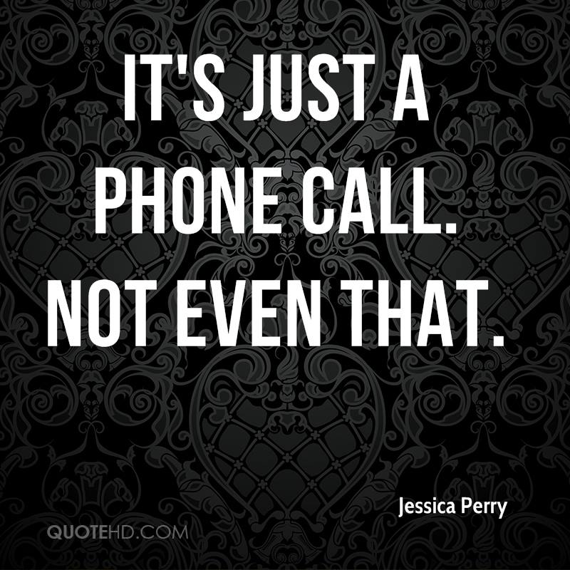 Jessica Perry Quotes QuoteHD Stunning Phone Call Quotes