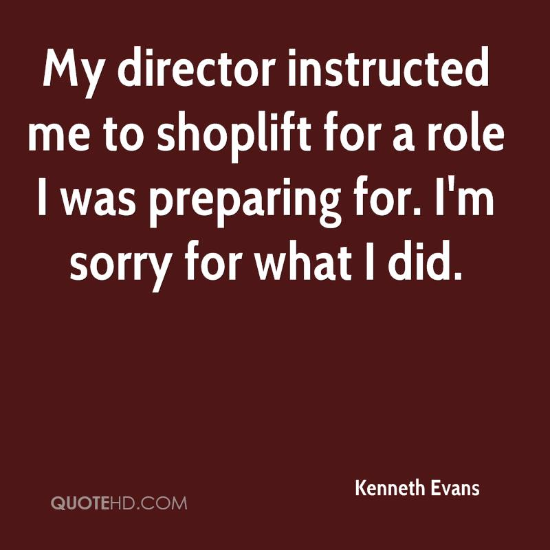 My director instructed me to shoplift for a role I was preparing for. I'm sorry for what I did.
