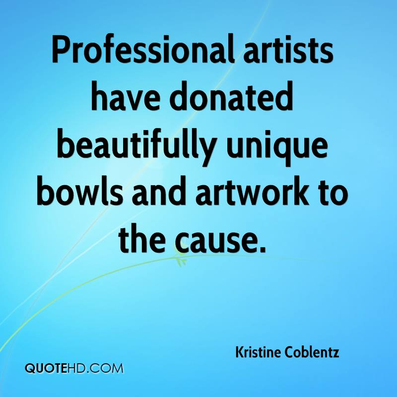 Professional artists have donated beautifully unique bowls and artwork to the cause.