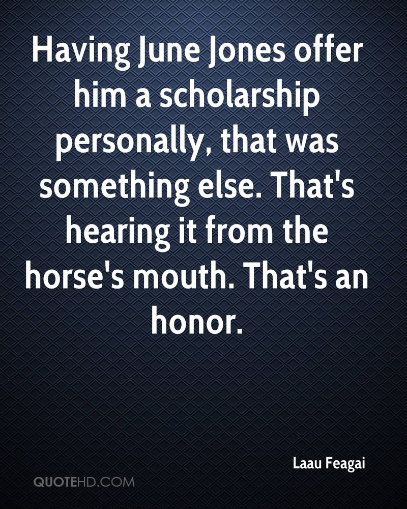 Having June Jones offer him a scholarship personally, that was something else. That's hearing it from the horse's mouth. That's an honor.