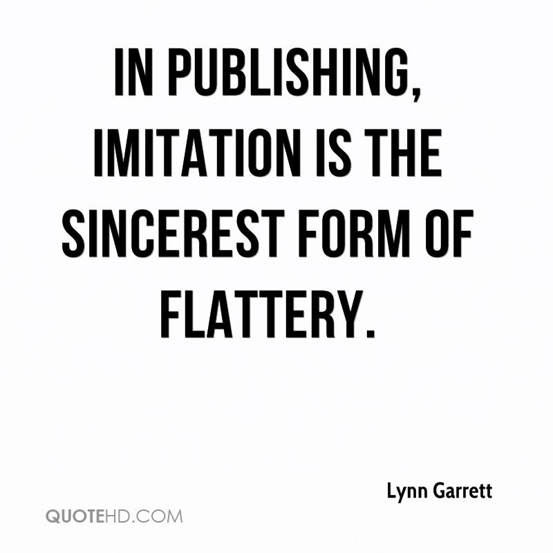 In publishing, imitation is the sincerest form of flattery.