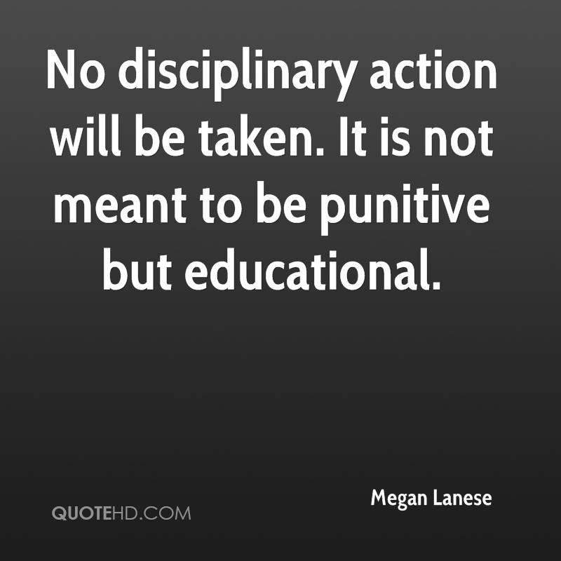 No disciplinary action will be taken. It is not meant to be punitive but educational.