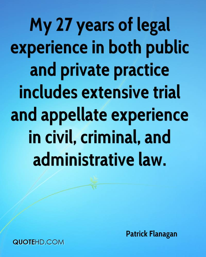 My 27 years of legal experience in both public and private practice includes extensive trial and appellate experience in civil, criminal, and administrative law.