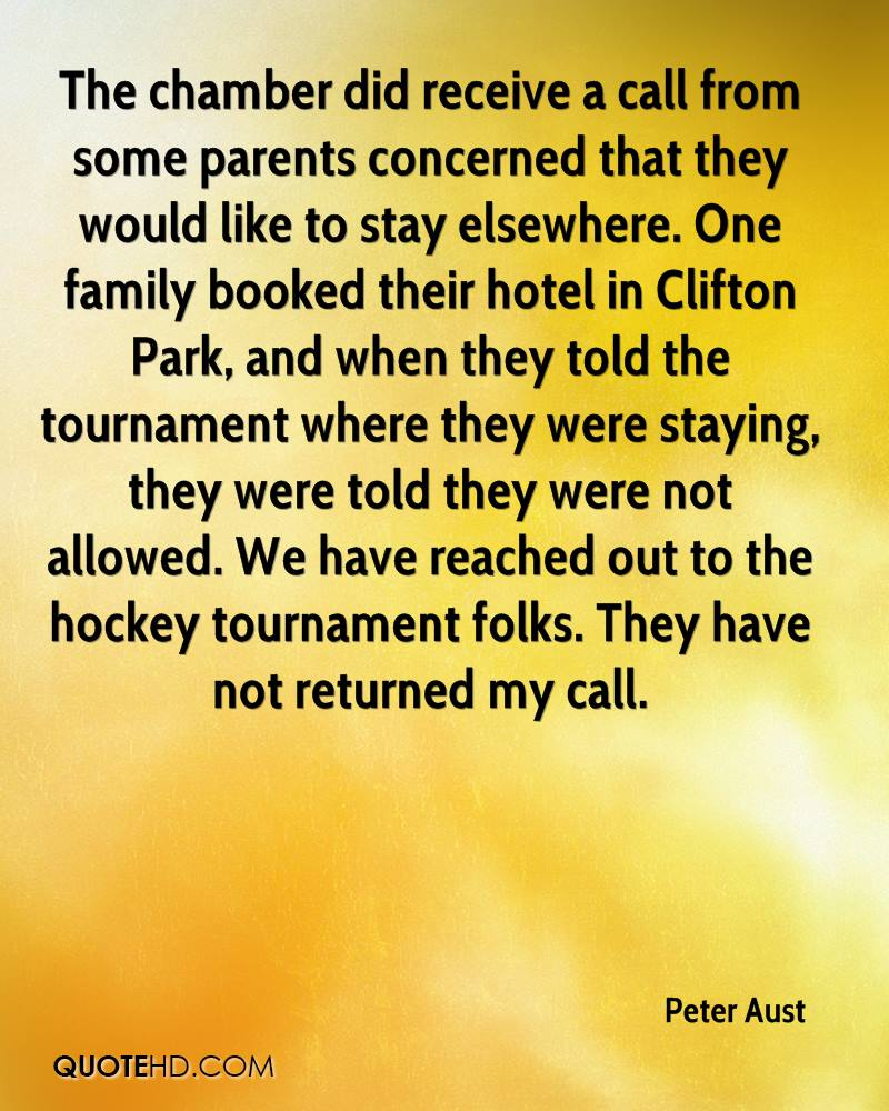 The chamber did receive a call from some parents concerned that they would like to stay elsewhere. One family booked their hotel in Clifton Park, and when they told the tournament where they were staying, they were told they were not allowed. We have reached out to the hockey tournament folks. They have not returned my call.