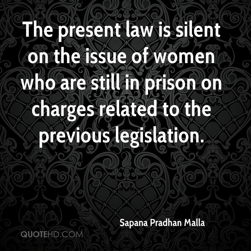 The present law is silent on the issue of women who are still in prison on charges related to the previous legislation.