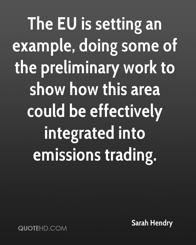 The EU is setting an example, doing some of the preliminary work to show how this area could be effectively integrated into emissions trading.