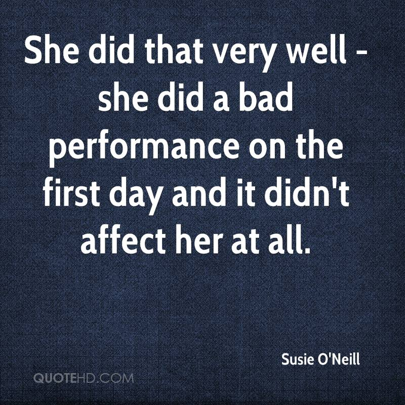 She did that very well - she did a bad performance on the first day and it didn't affect her at all.