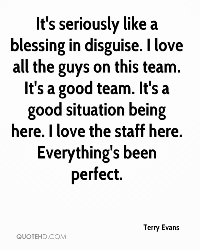 It's seriously like a blessing in disguise. I love all the guys on this team. It's a good team. It's a good situation being here. I love the staff here. Everything's been perfect.