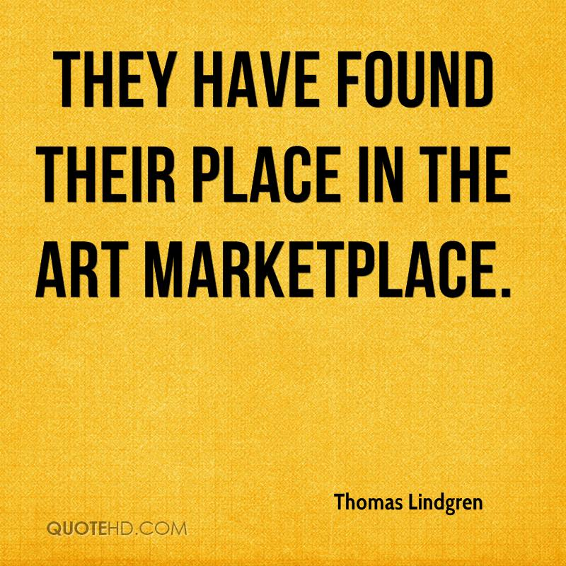 They have found their place in the art marketplace.