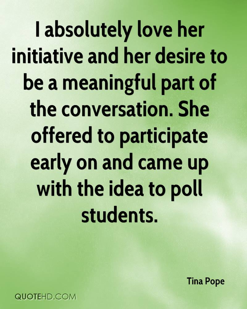 I absolutely love her initiative and her desire to be a meaningful part of the conversation. She offered to participate early on and came up with the idea to poll students.
