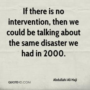 If there is no intervention, then we could be talking about the same disaster we had in 2000.