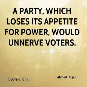 A party, which loses its appetite for power, would unnerve voters.