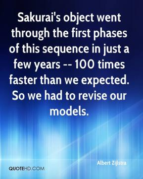 Albert Zijlstra - Sakurai's object went through the first phases of this sequence in just a few years -- 100 times faster than we expected. So we had to revise our models.