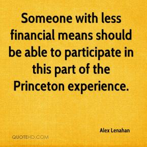 Alex Lenahan - Someone with less financial means should be able to participate in this part of the Princeton experience.