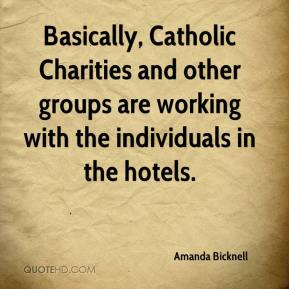 Amanda Bicknell - Basically, Catholic Charities and other groups are working with the individuals in the hotels.