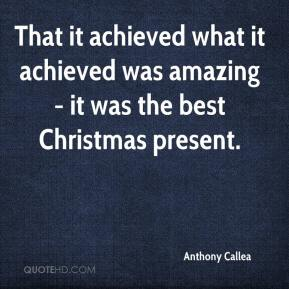 Anthony Callea - That it achieved what it achieved was amazing - it was the best Christmas present.