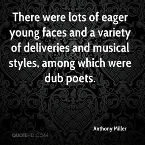 Anthony Miller - There were lots of eager young faces and a variety of deliveries and musical styles, among which were dub poets.