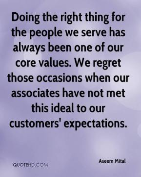 Aseem Mital - Doing the right thing for the people we serve has always been one of our core values. We regret those occasions when our associates have not met this ideal to our customers' expectations.