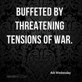 Ash Wednesday - buffeted by threatening tensions of war.