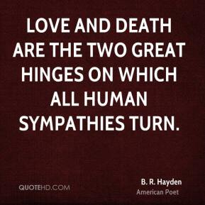 hayden-death-quotes-love-and-death-are-the-two-great-hinges-on.jpg