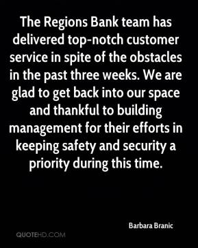 Barbara Branic - The Regions Bank team has delivered top-notch customer service in spite of the obstacles in the past three weeks. We are glad to get back into our space and thankful to building management for their efforts in keeping safety and security a priority during this time.