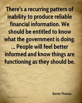 Bernie Thomas - There's a recurring pattern of inability to produce reliable financial information. We should be entitled to know what the government is doing. ... People will feel better informed and know things are functioning as they should be.