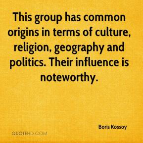 Boris Kossoy - This group has common origins in terms of culture, religion, geography and politics. Their influence is noteworthy.