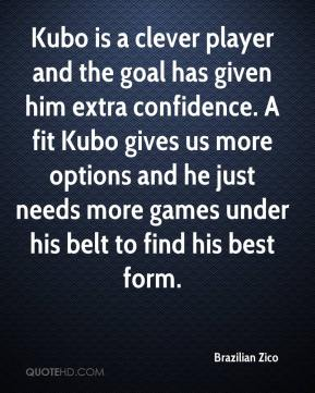 Brazilian Zico - Kubo is a clever player and the goal has given him extra confidence. A fit Kubo gives us more options and he just needs more games under his belt to find his best form.