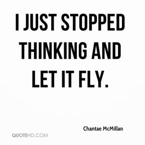 Chantae McMillan - I just stopped thinking and let it fly.
