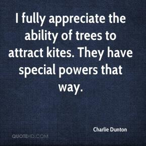 Charlie Dunton - I fully appreciate the ability of trees to attract kites. They have special powers that way.