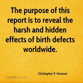Christopher P. Howson - The purpose of this report is to reveal the harsh and hidden effects of birth defects worldwide.