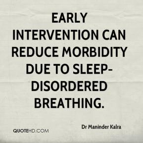 Dr Maninder Kalra - Early intervention can reduce morbidity due to sleep-disordered breathing.