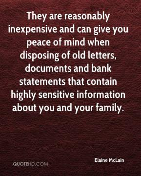 Elaine McLain - They are reasonably inexpensive and can give you peace of mind when disposing of old letters, documents and bank statements that contain highly sensitive information about you and your family.