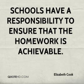 Elizabeth Cook - Schools have a responsibility to ensure that the homework is achievable.