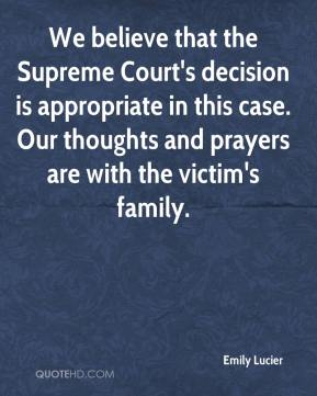 Emily Lucier - We believe that the Supreme Court's decision is appropriate in this case. Our thoughts and prayers are with the victim's family.