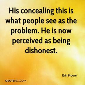 Erin Moore - His concealing this is what people see as the problem. He is now perceived as being dishonest.