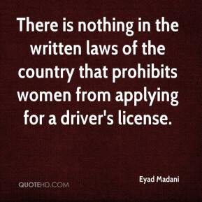 Eyad Madani - There is nothing in the written laws of the country that prohibits women from applying for a driver's license.