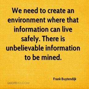 Frank Buytendijk - We need to create an environment where that information can live safely. There is unbelievable information to be mined.