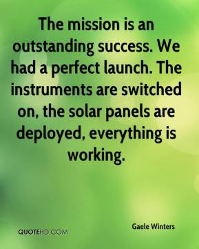 Gaele Winters - The mission is an outstanding success. We had a perfect launch. The instruments are switched on, the solar panels are deployed, everything is working.
