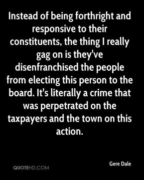 Gere Dale - Instead of being forthright and responsive to their constituents, the thing I really gag on is they've disenfranchised the people from electing this person to the board. It's literally a crime that was perpetrated on the taxpayers and the town on this action.