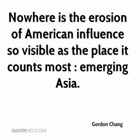 Gordon Chang - Nowhere is the erosion of American influence so visible as the place it counts most : emerging Asia.
