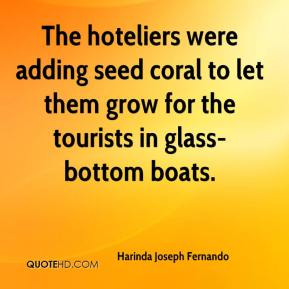 Harinda Joseph Fernando - The hoteliers were adding seed coral to let them grow for the tourists in glass-bottom boats.