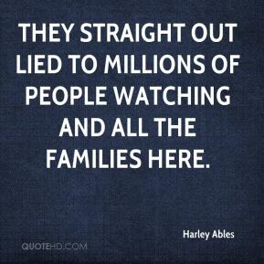 Harley Ables - They straight out lied to millions of people watching and all the families here.