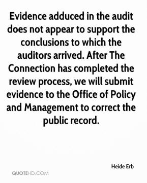 Heide Erb - Evidence adduced in the audit does not appear to support the conclusions to which the auditors arrived. After The Connection has completed the review process, we will submit evidence to the Office of Policy and Management to correct the public record.