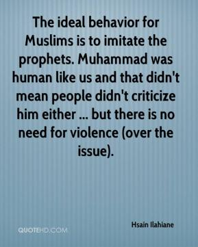 Hsain Ilahiane - The ideal behavior for Muslims is to imitate the prophets. Muhammad was human like us and that didn't mean people didn't criticize him either ... but there is no need for violence (over the issue).